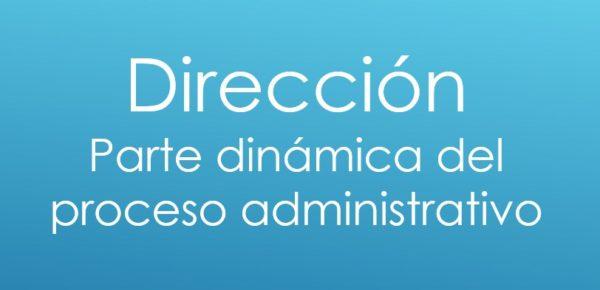 Dirección - Proceso Administrativo