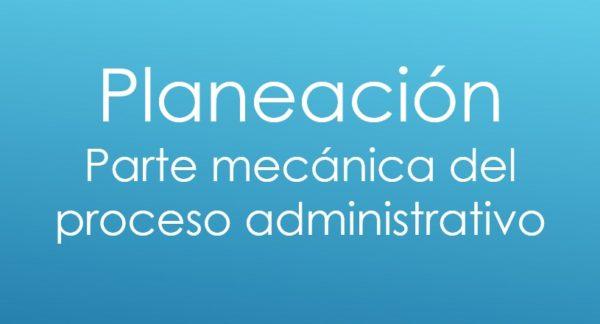 Planeación - Proceso Administrativo
