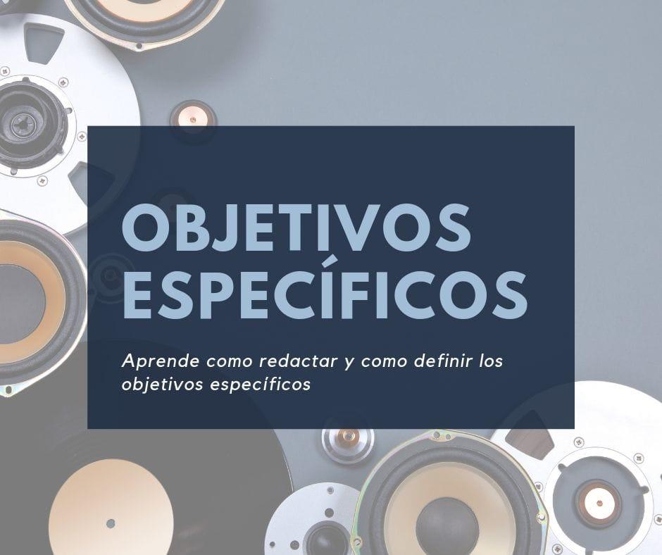 Objetivos Específicos Tipos Características Y Ejemplos