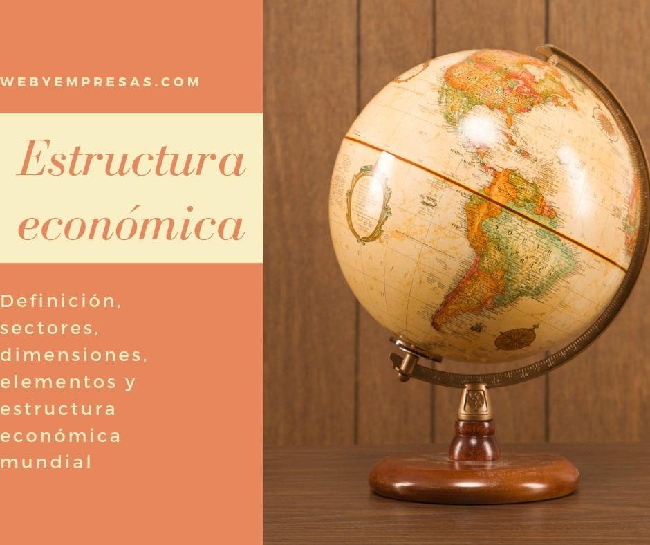 Estructura Económica Estructura Económica Mundial Web Y