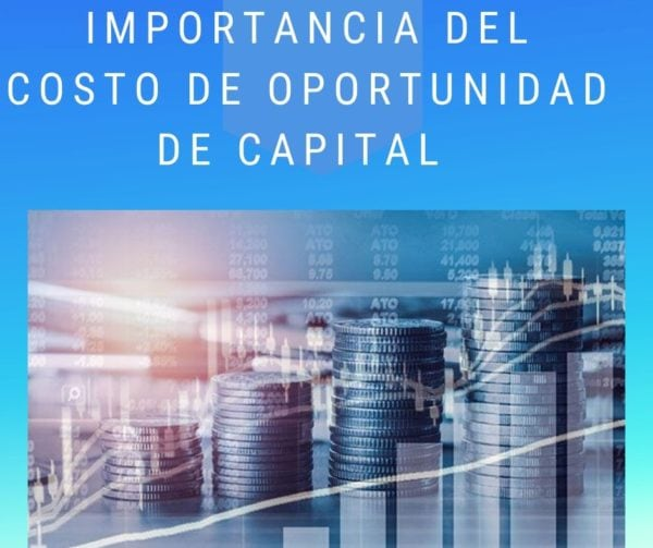 Importancia del costo de oportunidad de capital