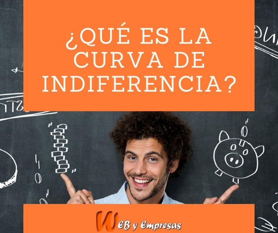¿Qué es la curva de indiferencia?