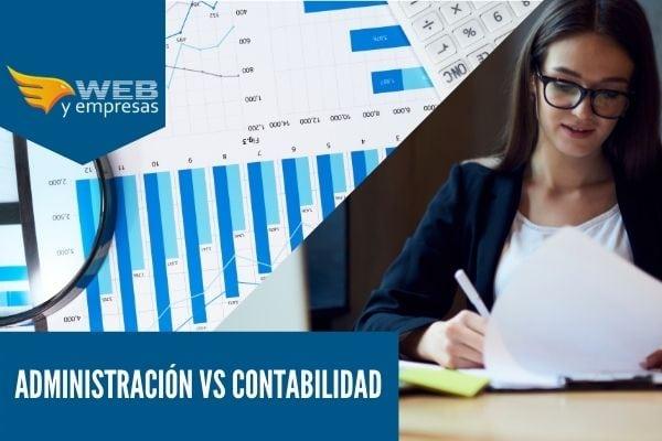Administración vs Contabilidad: 6 diferencias importantes